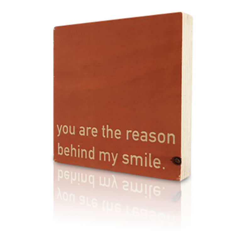 Quoteblok You Are The Reason Behind My Smile Houtmeid Drukt Op Hout