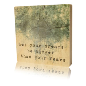 Houten Blok Let your dreams be bigger than your fears